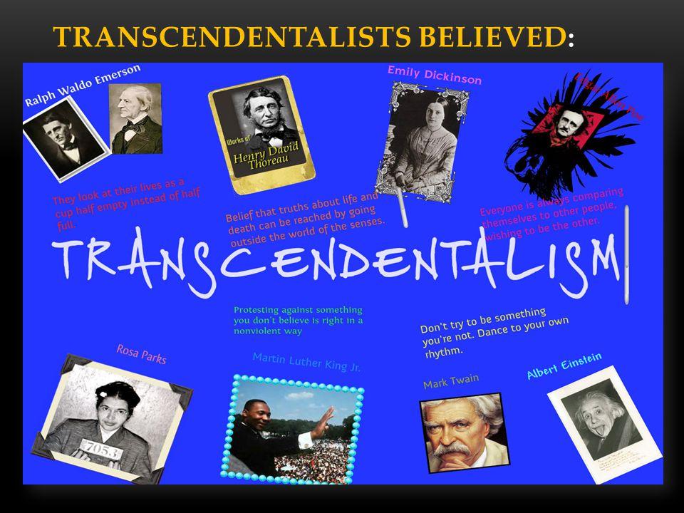 FAMOUS TRANSCENDENTALISTS: Ralph Waldo Emerson Henry David Thoreau Emily Dickinson