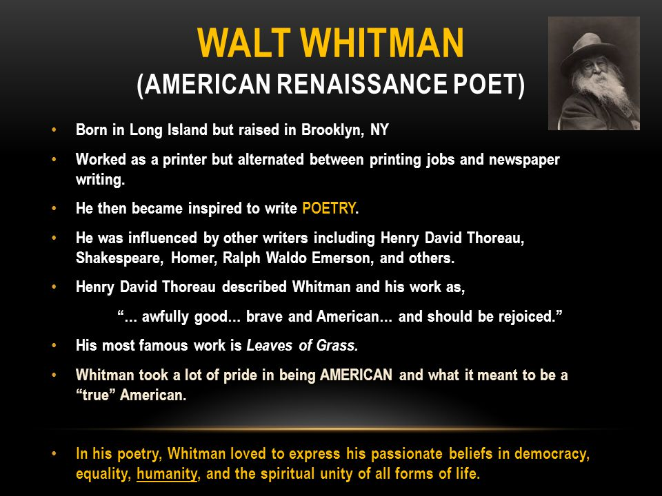 """WALT WHITMAN TRANSCENDENTALIST """"The United States themselves are essentially the greatest poem."""" - Walt Whitman http://education-portal.com/academy/le"""