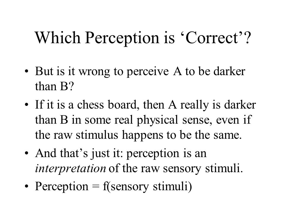 Perception of 'Self' We don't just perceive the outside world.