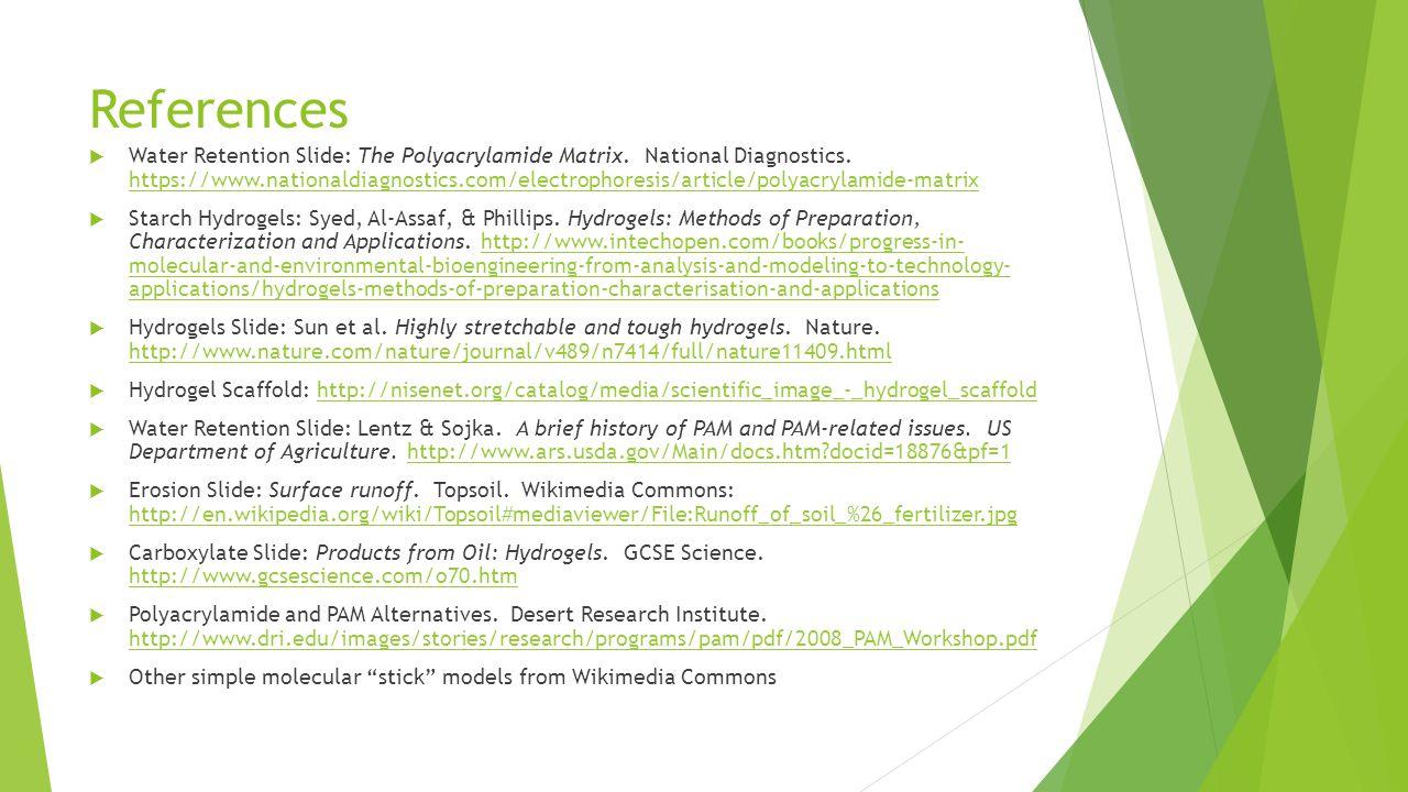 References  Water Retention Slide: The Polyacrylamide Matrix.