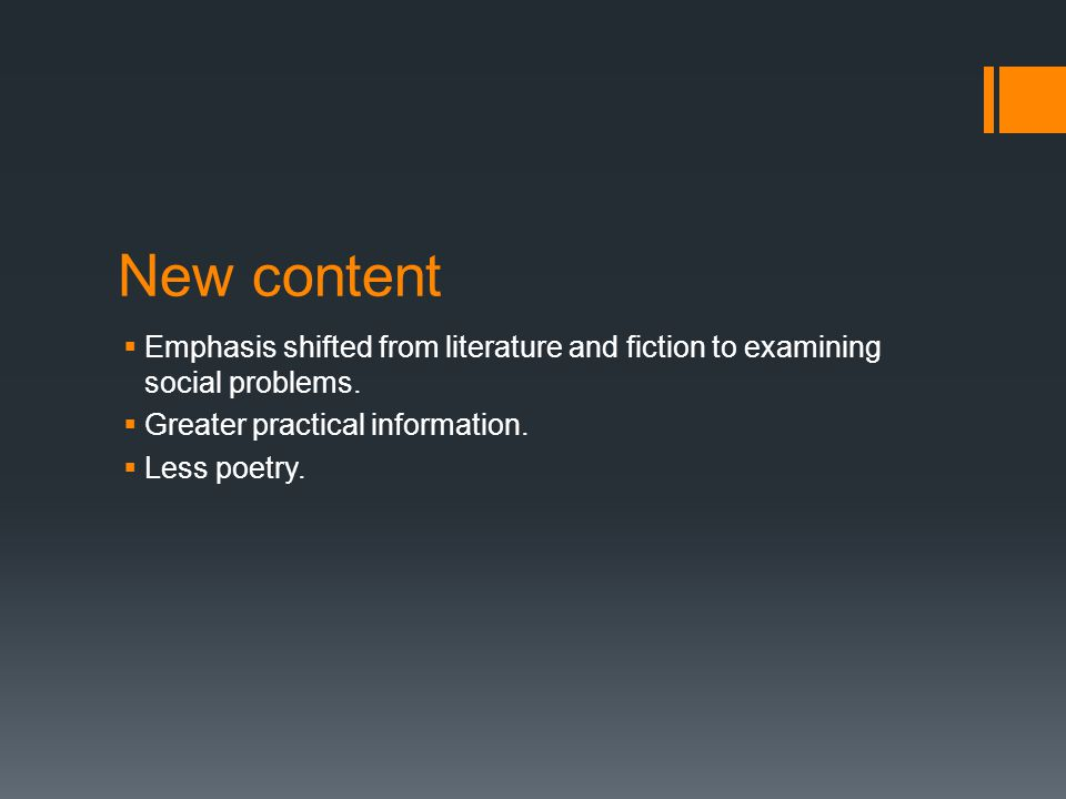New content  Emphasis shifted from literature and fiction to examining social problems.