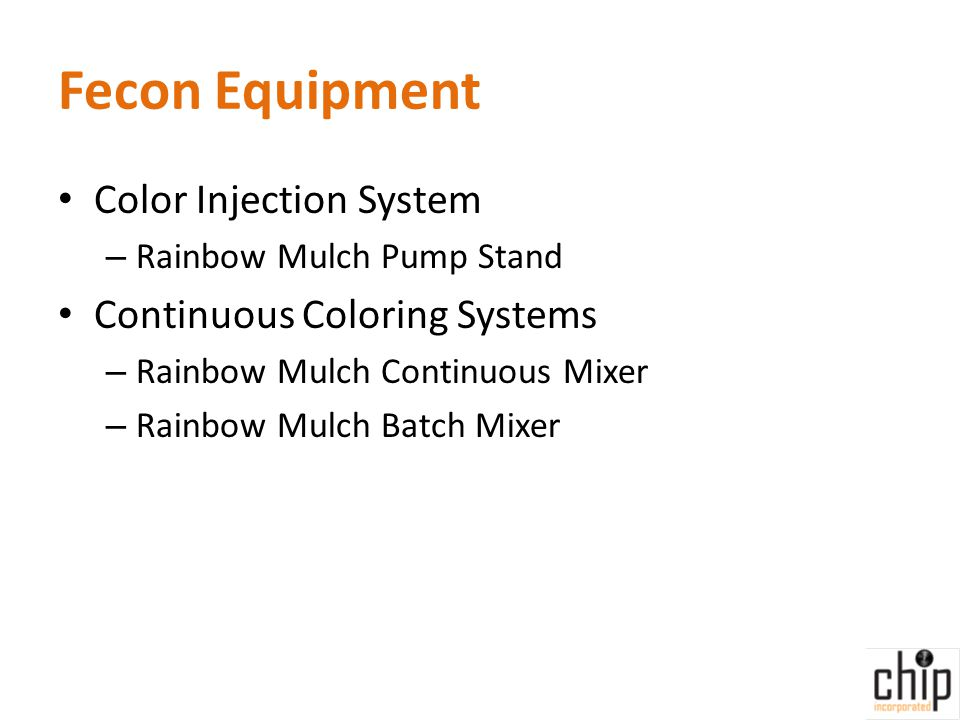 Fecon Equipment Color Injection System – Rainbow Mulch Pump Stand Continuous Coloring Systems – Rainbow Mulch Continuous Mixer – Rainbow Mulch Batch Mixer