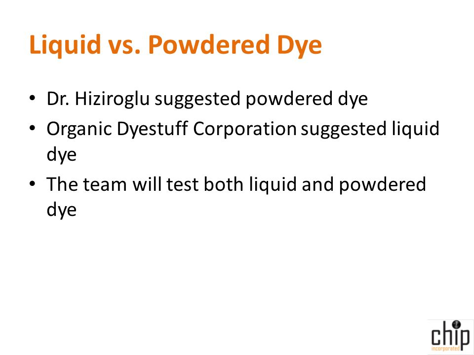 Liquid vs. Powdered Dye Dr.