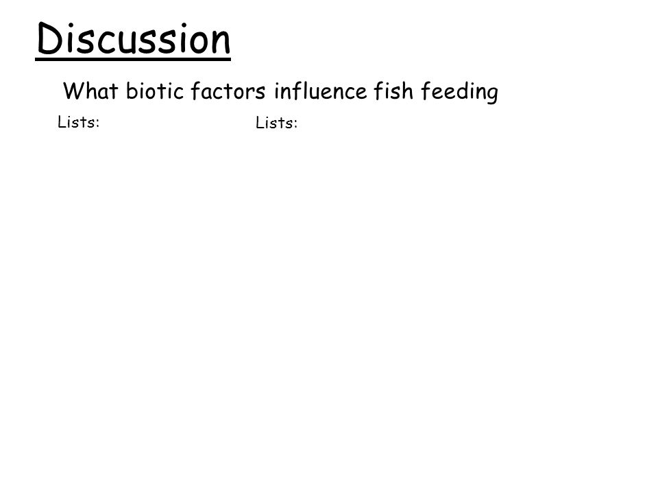 Discussion What biotic factors influence fish feeding Lists: