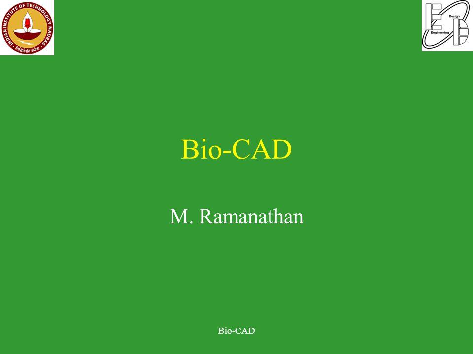 Bio-CAD M. Ramanathan Bio-CAD