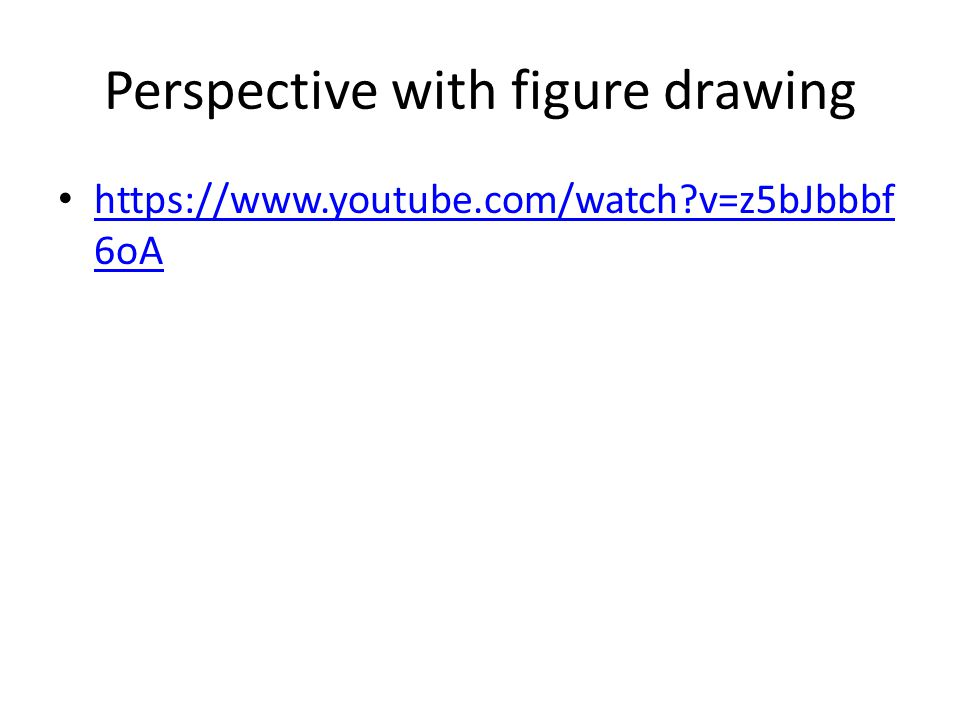 Perspective with figure drawing https://www.youtube.com/watch?v=z5bJbbbf 6oA https://www.youtube.com/watch?v=z5bJbbbf 6oA