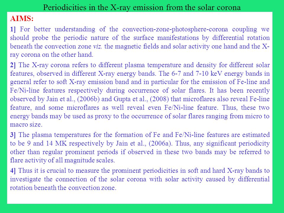 Periodicities in the X-ray emission from the solar corona AIMS: 1] For better understanding of the convection-zone-photosphere-corona coupling we shou