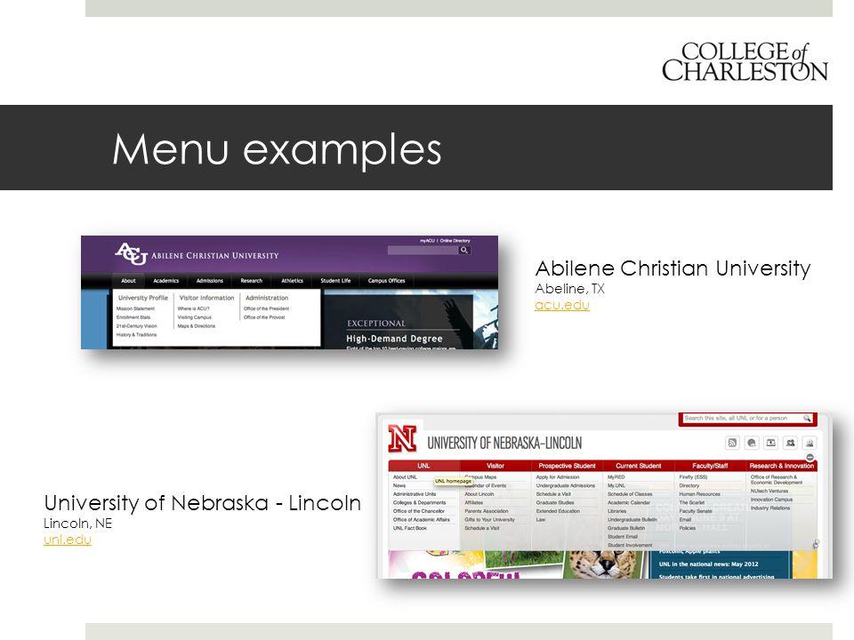 Menu examples Abilene Christian University Abeline, TX acu.edu University of Nebraska - Lincoln Lincoln, NE unl.edu