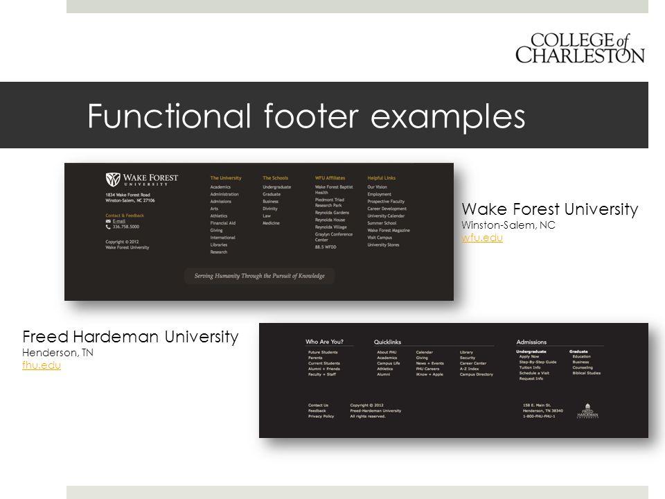 Functional footer examples Wake Forest University Winston-Salem, NC wfu.edu Freed Hardeman University Henderson, TN fhu.edu