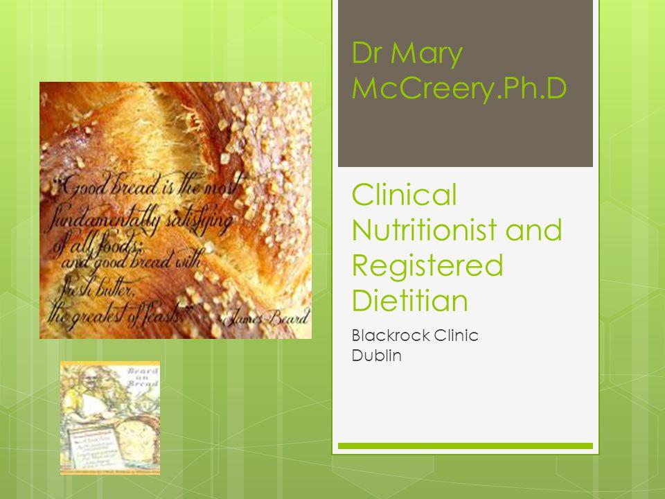 Dr Mary McCreery.Ph.D Clinical Nutritionist and Registered Dietitian Blackrock Clinic Dublin