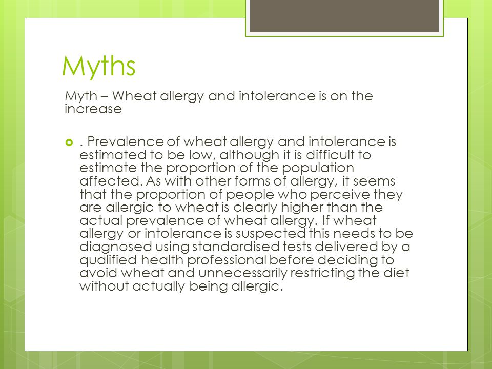 Myth – Wheat allergy and intolerance is on the increase .