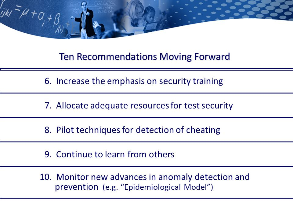 6. Increase the emphasis on security training 7. Allocate adequate resources for test security 8.