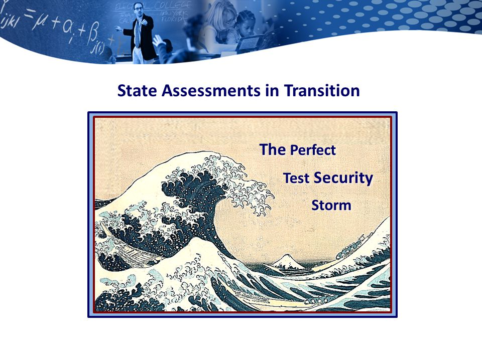 State Assessments in Transition Test Security Storm The Perfect