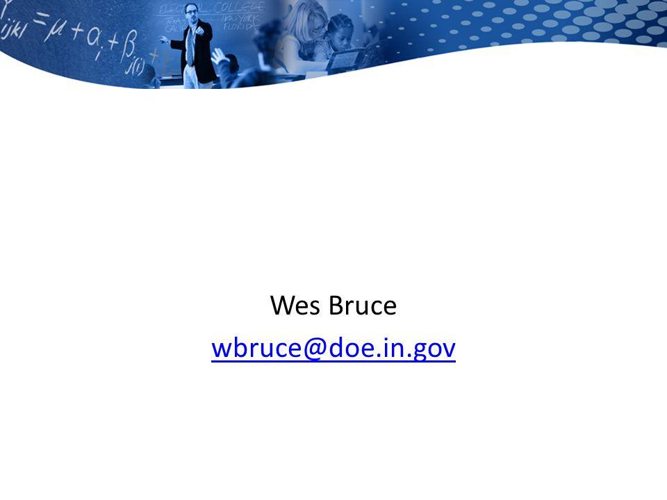 Wes Bruce wbruce@doe.in.gov