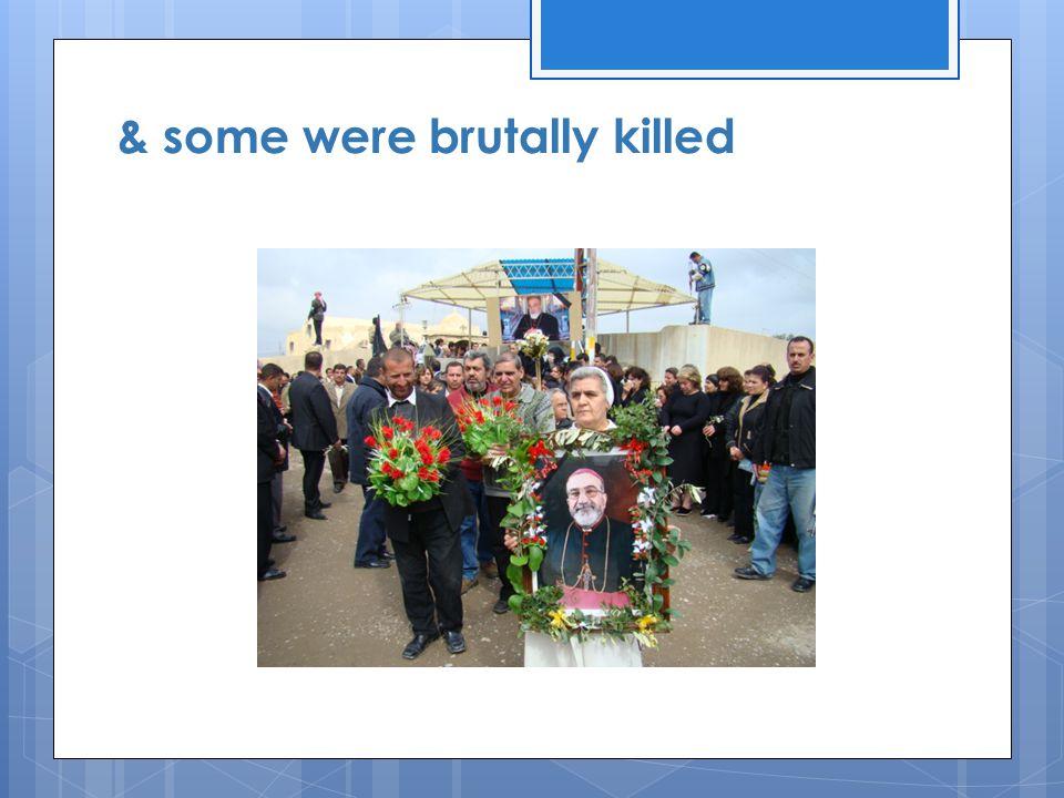 & some were brutally killed