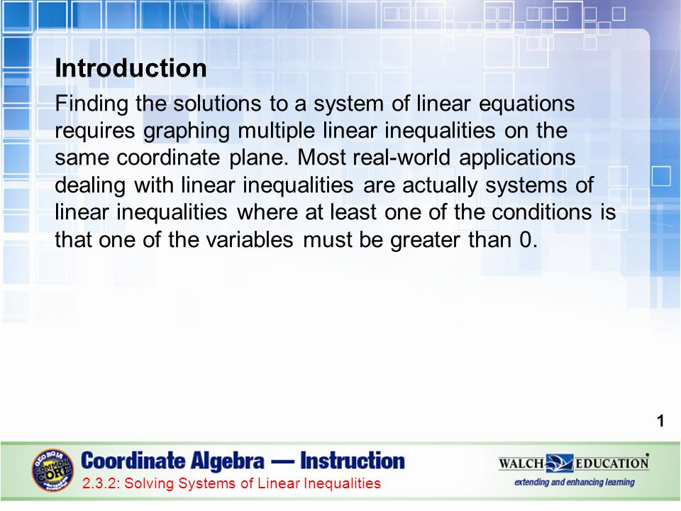 Introduction Finding the solutions to a system of linear equations requires graphing multiple linear inequalities on the same coordinate plane. Most r