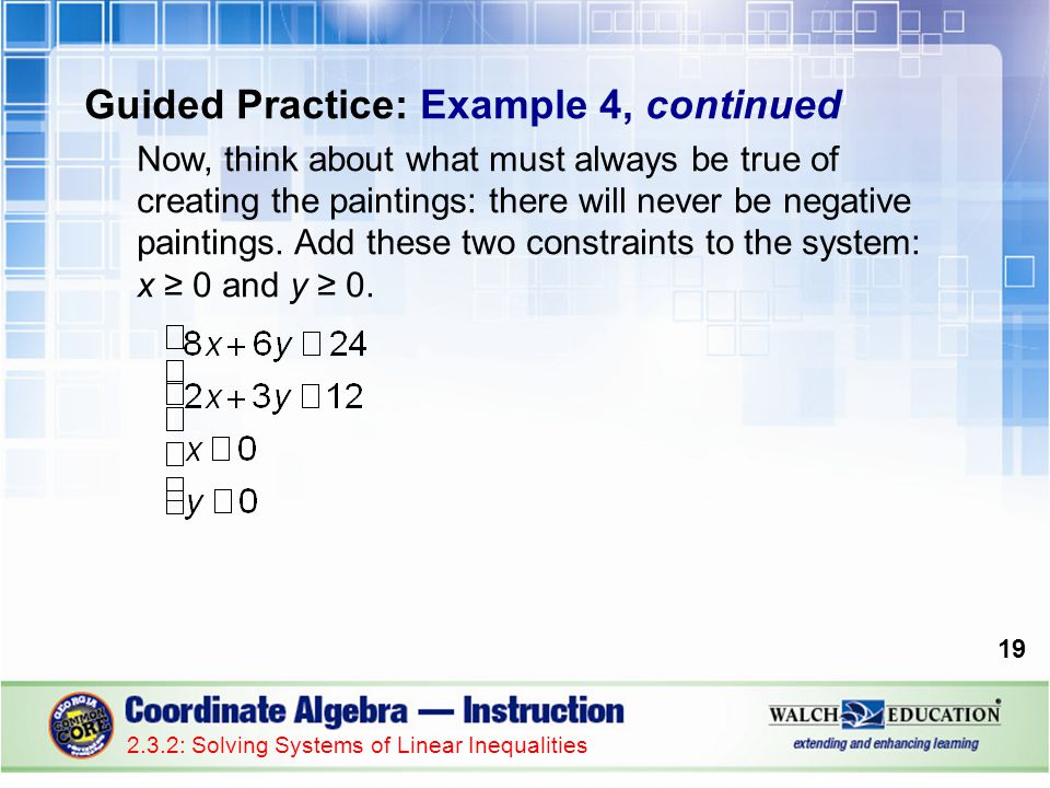 Guided Practice: Example 4, continued Now, think about what must always be true of creating the paintings: there will never be negative paintings. Add