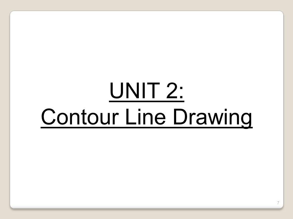 UNIT 2: Contour Line Drawing 7