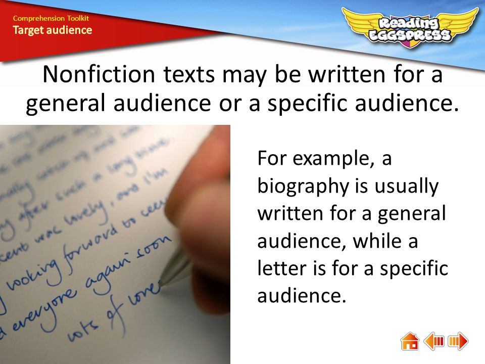Comprehension Toolkit Nonfiction texts may be written for a general audience or a specific audience.