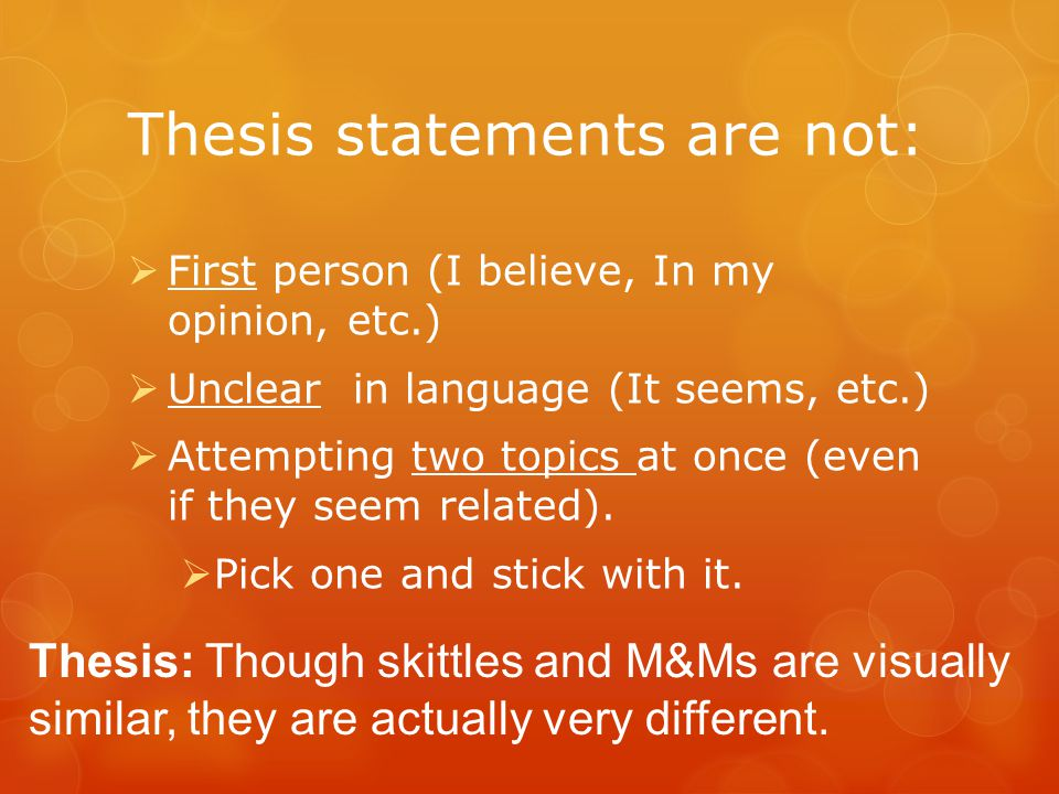 A thesis statement should not be too broad.