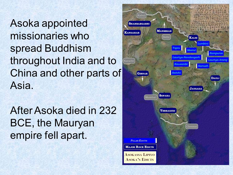 Asoka appointed missionaries who spread Buddhism throughout India and to China and other parts of Asia.