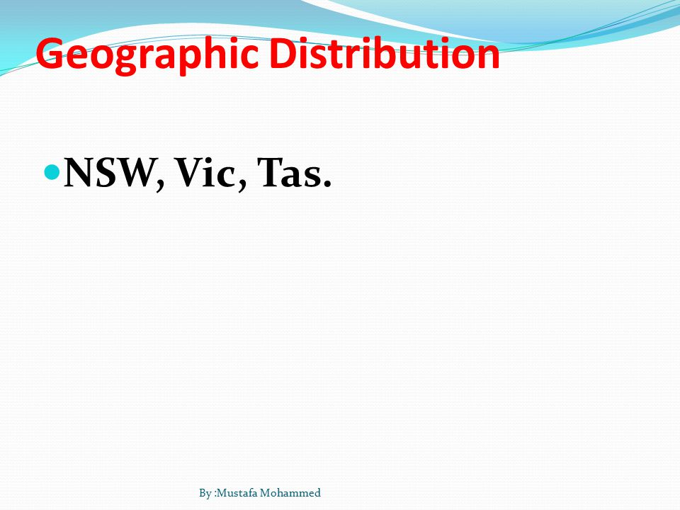 Geographic Distribution NSW, Vic, Tas.
