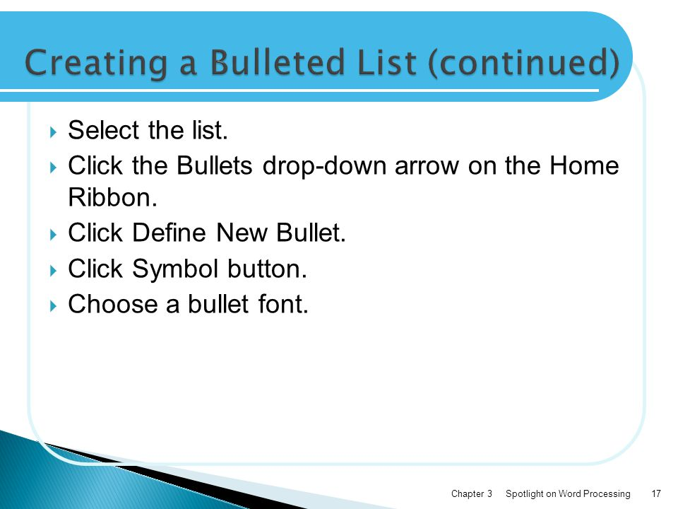  Select the list.  Click the Bullets drop-down arrow on the Home Ribbon.