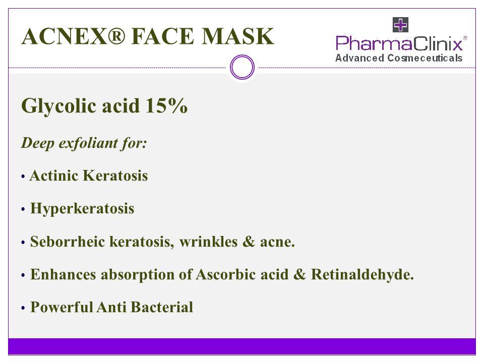 ACNEX® FACE MASK Glycolic acid 15% Deep exfoliant for: Actinic Keratosis Hyperkeratosis Seborrheic keratosis, wrinkles & acne. Enhances absorption of