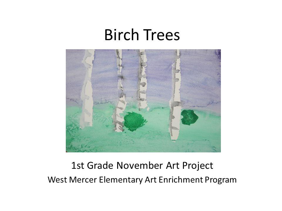 Birch Trees 1st Grade November Art Project West Mercer Elementary Art Enrichment Program