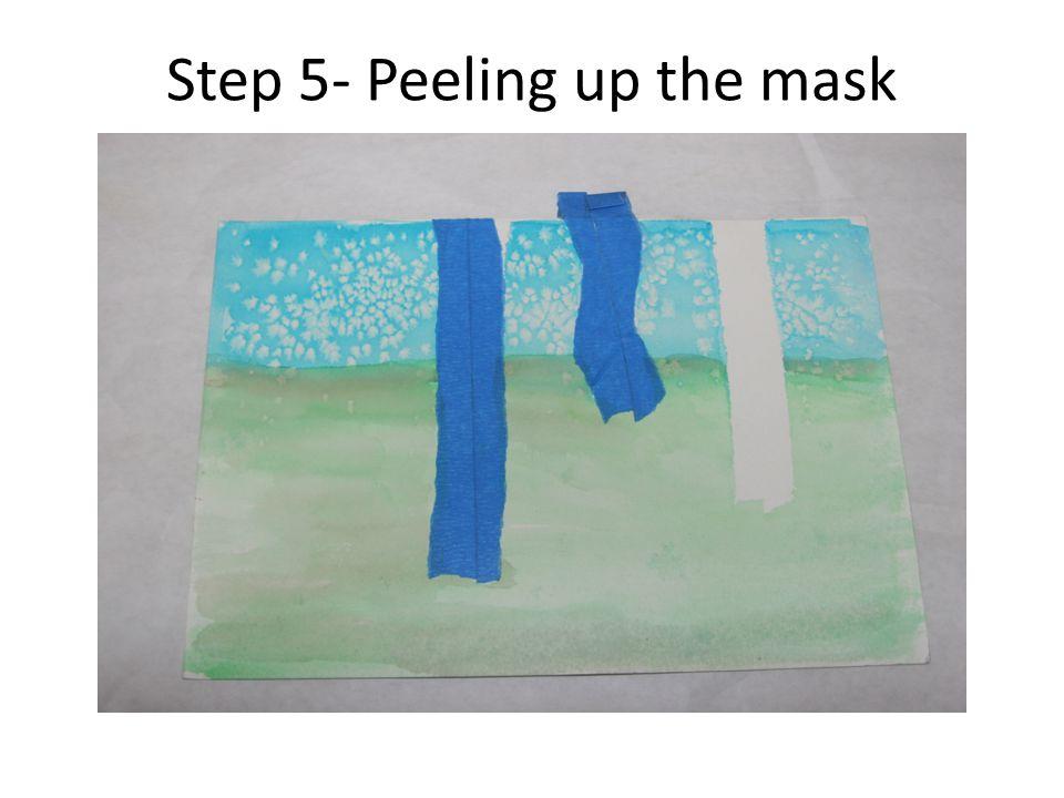 Step 5- Peeling up the mask