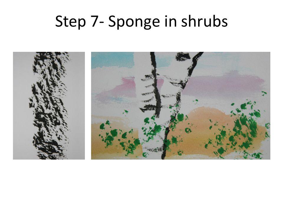 Step 7- Sponge in shrubs