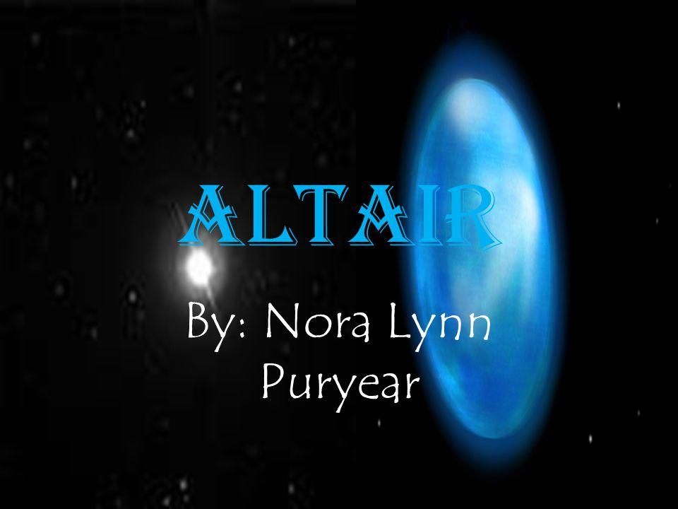 Altair By: Nora Lynn Puryear