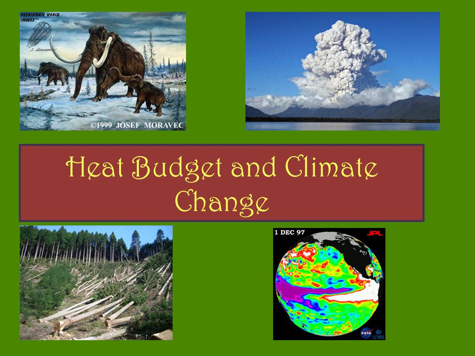 Heat Budget is the result of a balance between energy received (insolation and Earth's Interior) and energy lost (terrestrial radiation) for an object.