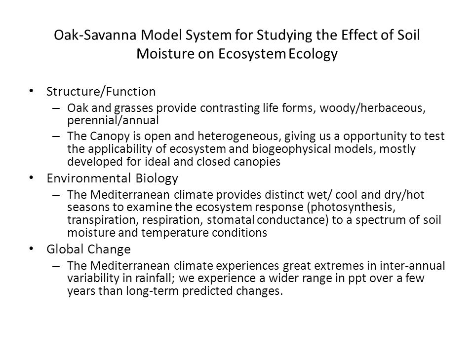Oak-Savanna Model System for Studying the Effect of Soil Moisture on Ecosystem Ecology Structure/Function – Oak and grasses provide contrasting life f