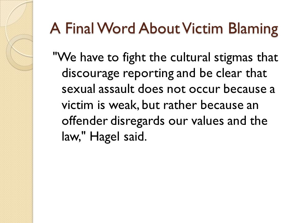 A Final Word About Victim Blaming