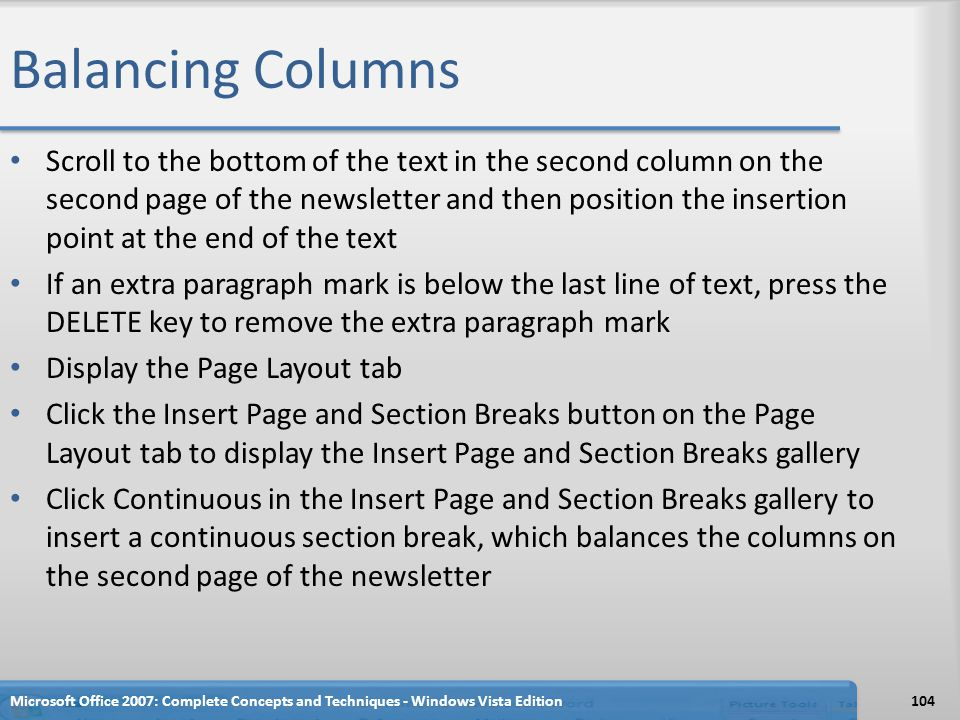 Balancing Columns Scroll to the bottom of the text in the second column on the second page of the newsletter and then position the insertion point at