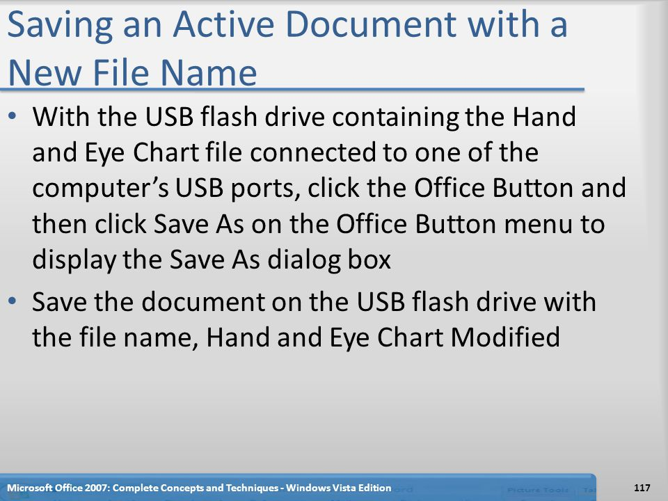 Saving an Active Document with a New File Name With the USB flash drive containing the Hand and Eye Chart file connected to one of the computer's USB