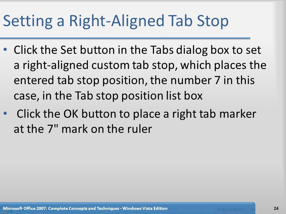 Setting a Right-Aligned Tab Stop Click the Set button in the Tabs dialog box to set a right-aligned custom tab stop, which places the entered tab stop