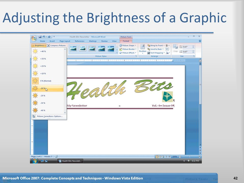 Adjusting the Brightness of a Graphic Microsoft Office 2007: Complete Concepts and Techniques - Windows Vista Edition42