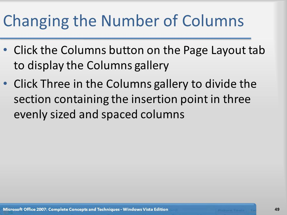 Changing the Number of Columns Click the Columns button on the Page Layout tab to display the Columns gallery Click Three in the Columns gallery to di
