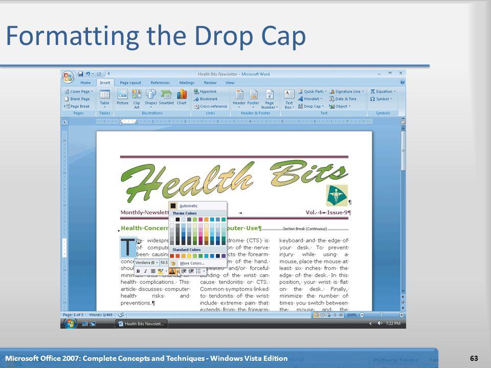Formatting the Drop Cap Microsoft Office 2007: Complete Concepts and Techniques - Windows Vista Edition63