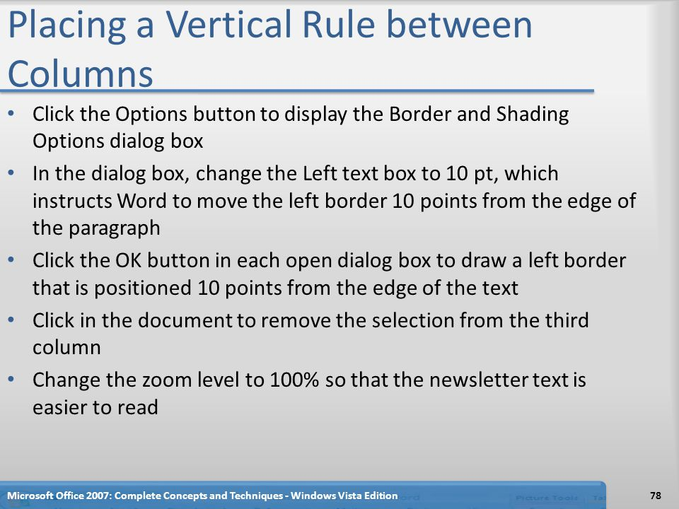 Placing a Vertical Rule between Columns Click the Options button to display the Border and Shading Options dialog box In the dialog box, change the Le