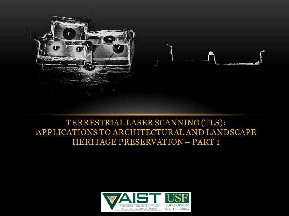 TERRESTRIAL LASER SCANNING (TLS): APPLICATIONS TO ARCHITECTURAL AND LANDSCAPE HERITAGE PRESERVATION – PART 1