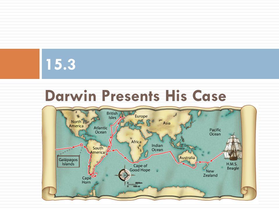 Darwin Presents His Case 15.3