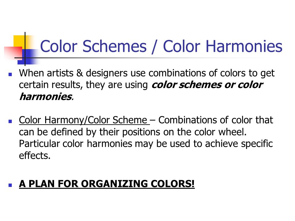Color Schemes / Color Harmonies When artists & designers use combinations of colors to get certain results, they are using color schemes or color harmonies.
