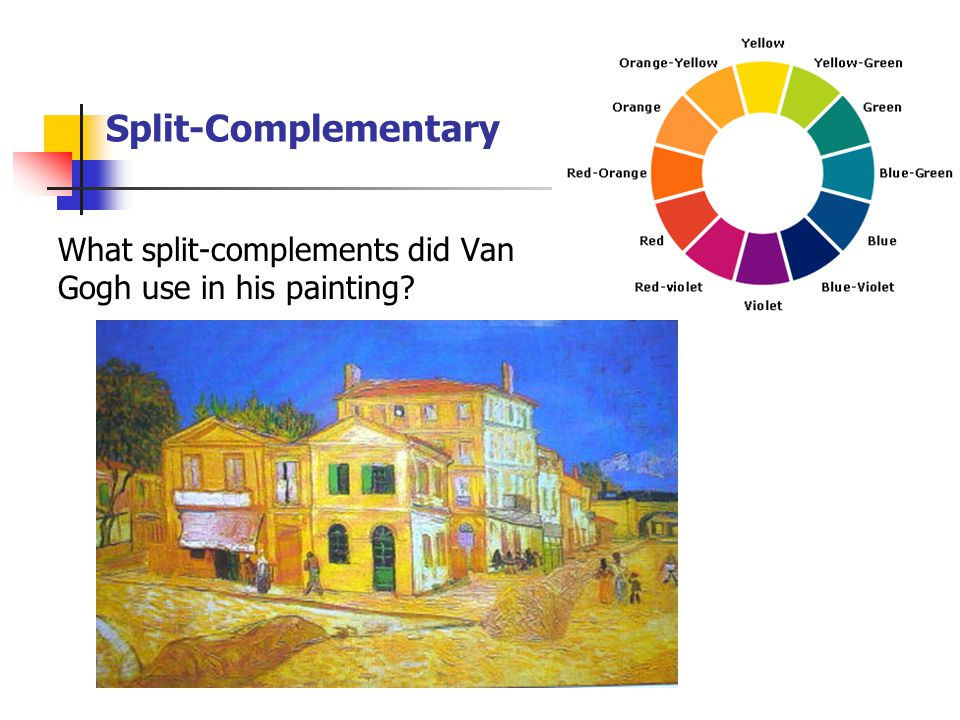 Split-Complementary What split-complements did Van Gogh use in his painting?