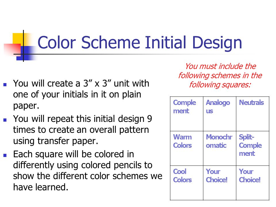 Color Scheme Initial Design You will create a 3 x 3 unit with one of your initials in it on plain paper.
