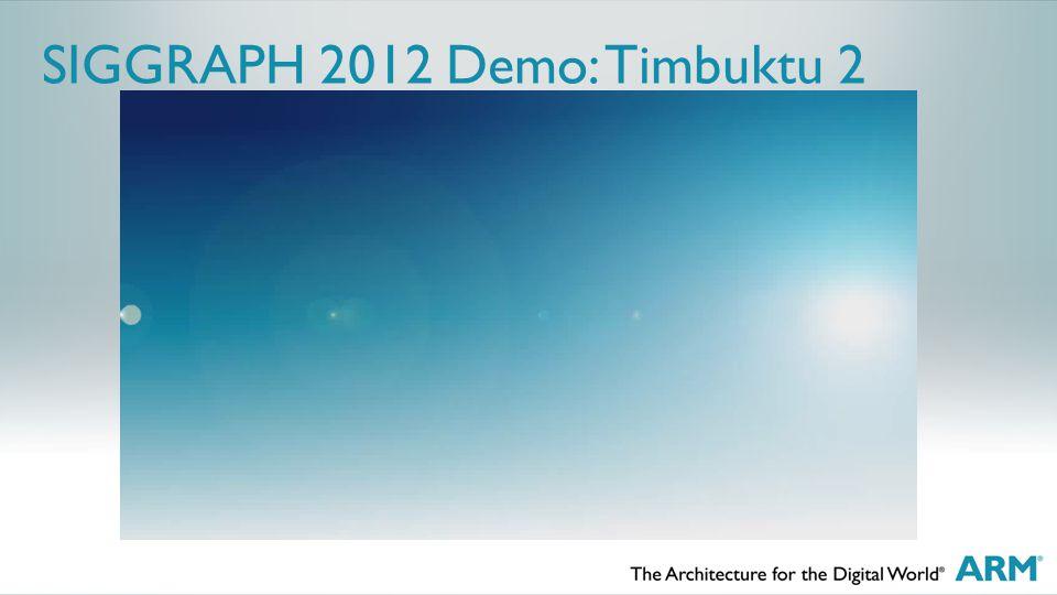 SIGGRAPH 2012 Demo: Timbuktu 2