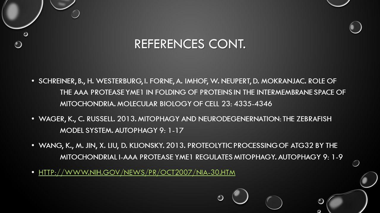 REFERENCES CONT. SCHREINER, B., H. WESTERBURG, I.