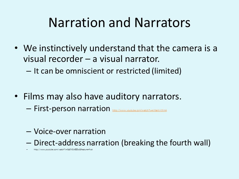Narration and Narrators We instinctively understand that the camera is a visual recorder – a visual narrator.